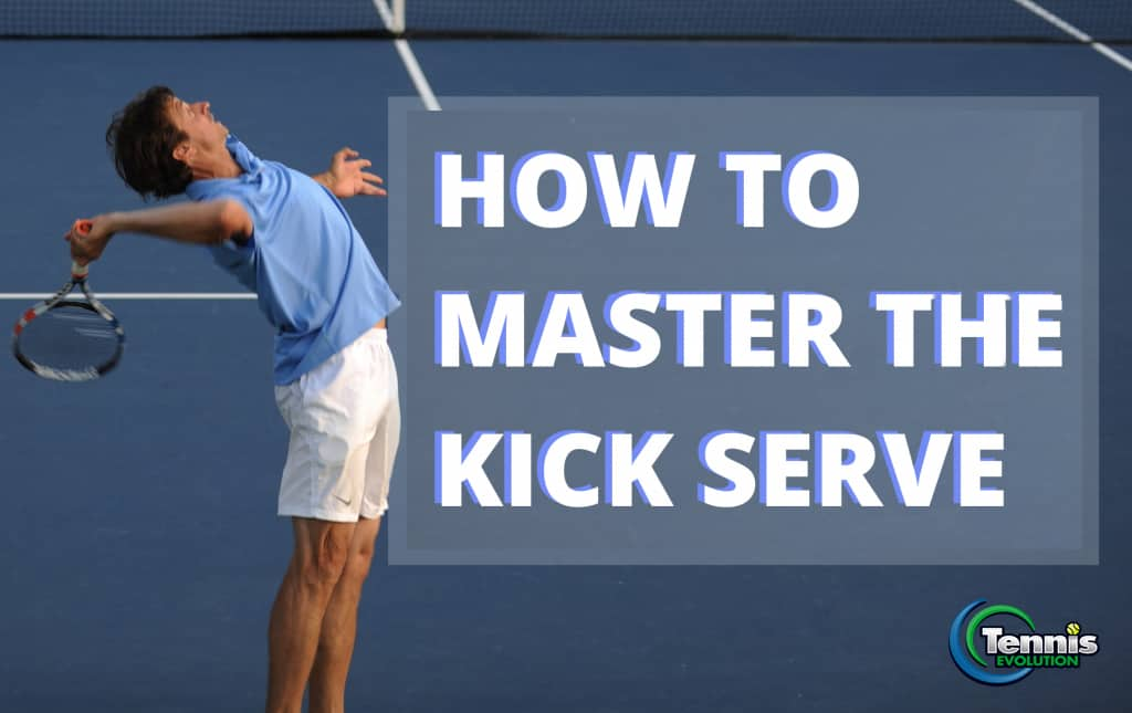 Tennis kick serve